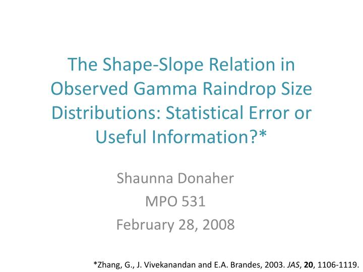 The Shape-Slope Relation in Observed Gamma Raindrop Size Distributions: Statistical Error or Useful ...