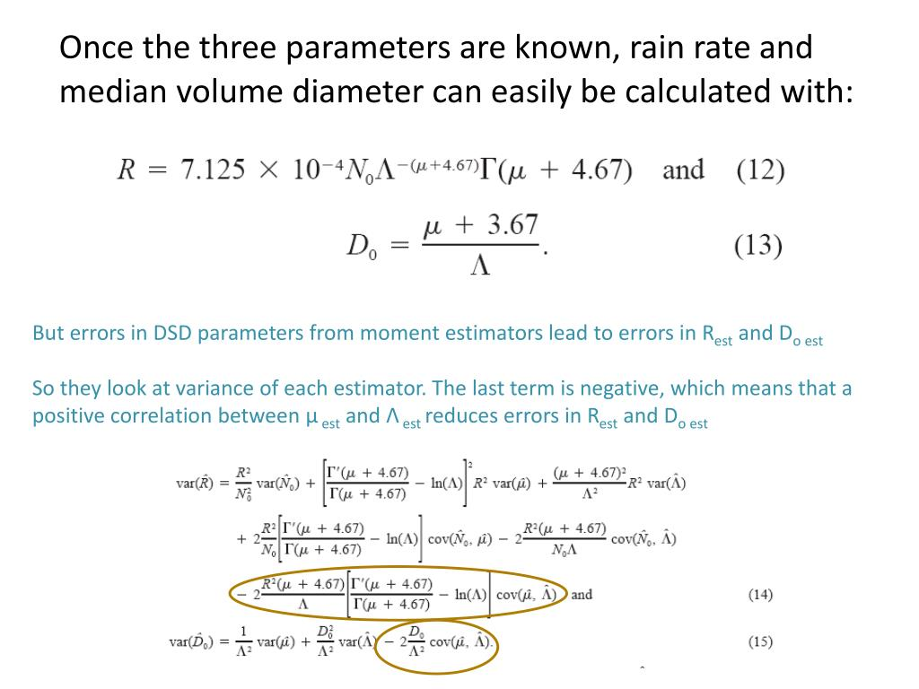 Once the three parameters are known, rain rate and median volume diameter can easily be calculated with: