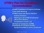 utmb s plan for compliance communication