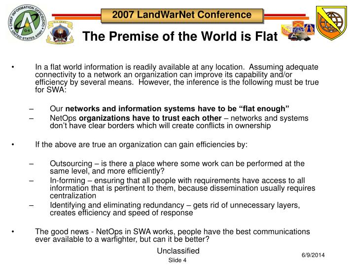 In a flat world information is readily available at any location.  Assuming adequate connectivity to a network an organization can improve its capability and/or efficiency by several means.  However, the inference is the following must be true for SWA: