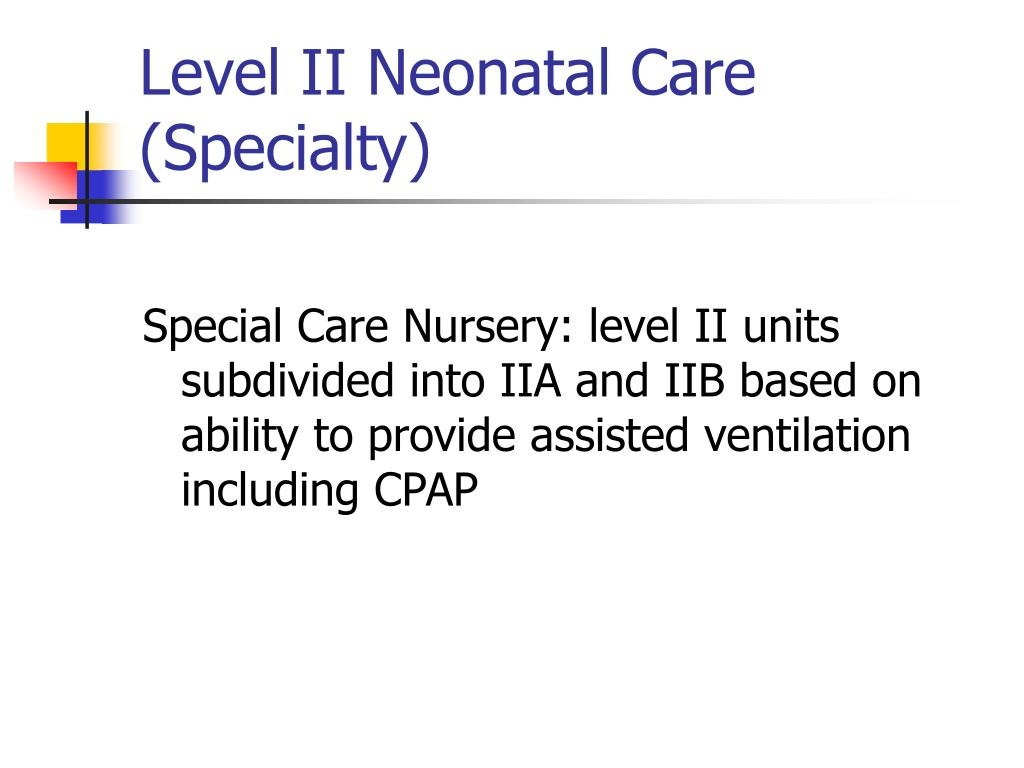 Level II Neonatal Care (Specialty)