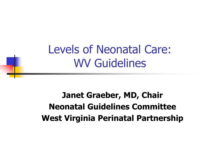 Levels of neonatal care wv guidelines