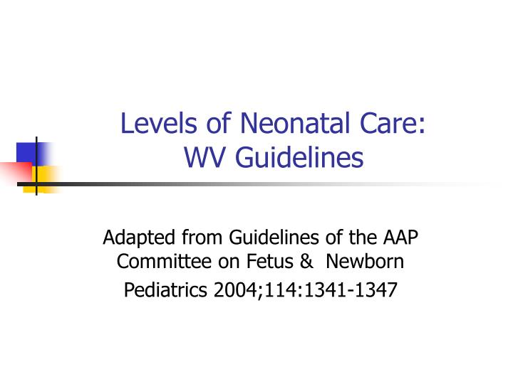 Levels of neonatal care wv guidelines2