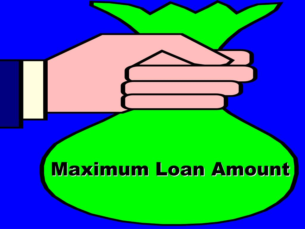 maximum loan amount