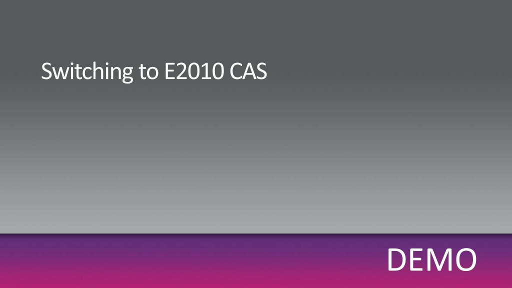 Switching to E2010 CAS