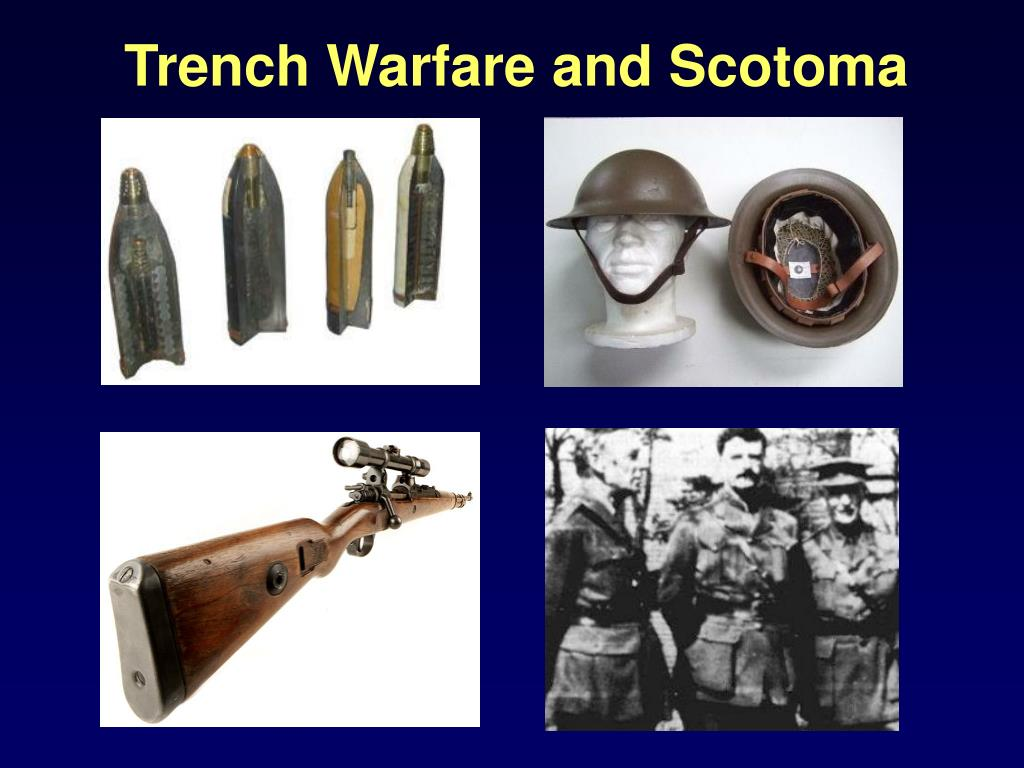 Trench Warfare and Scotoma