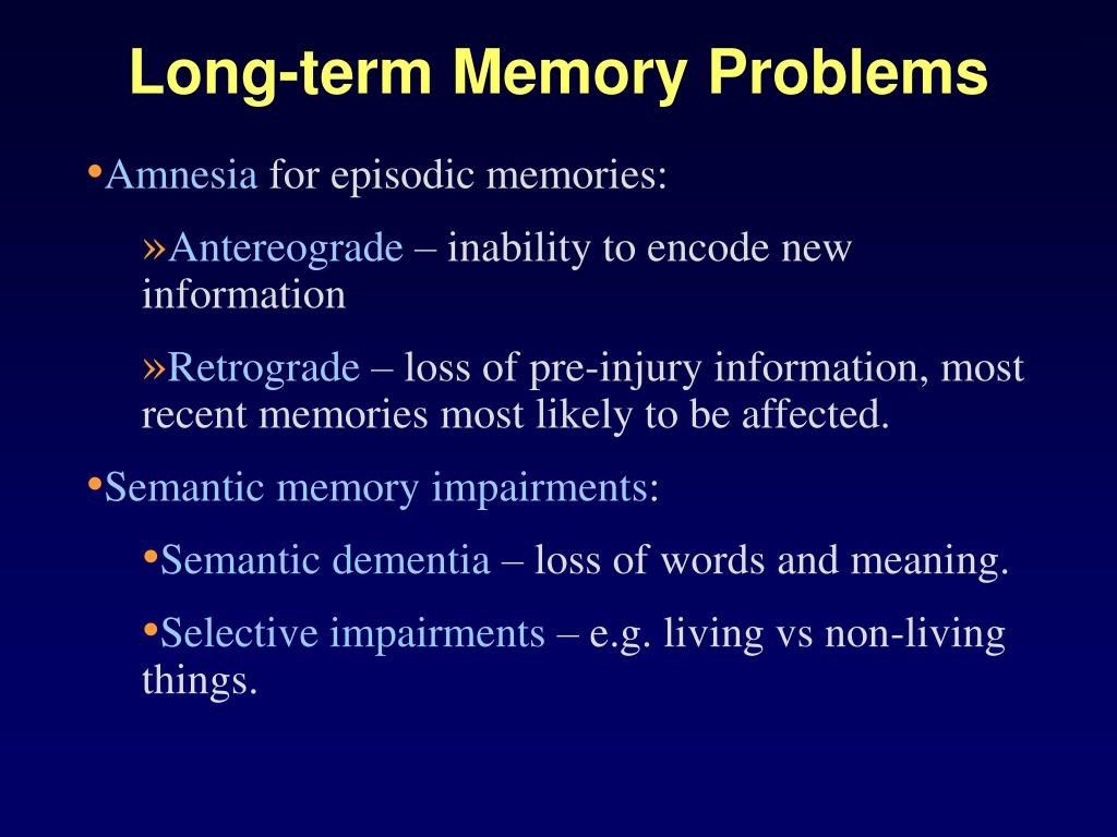 Long-term Memory Problems