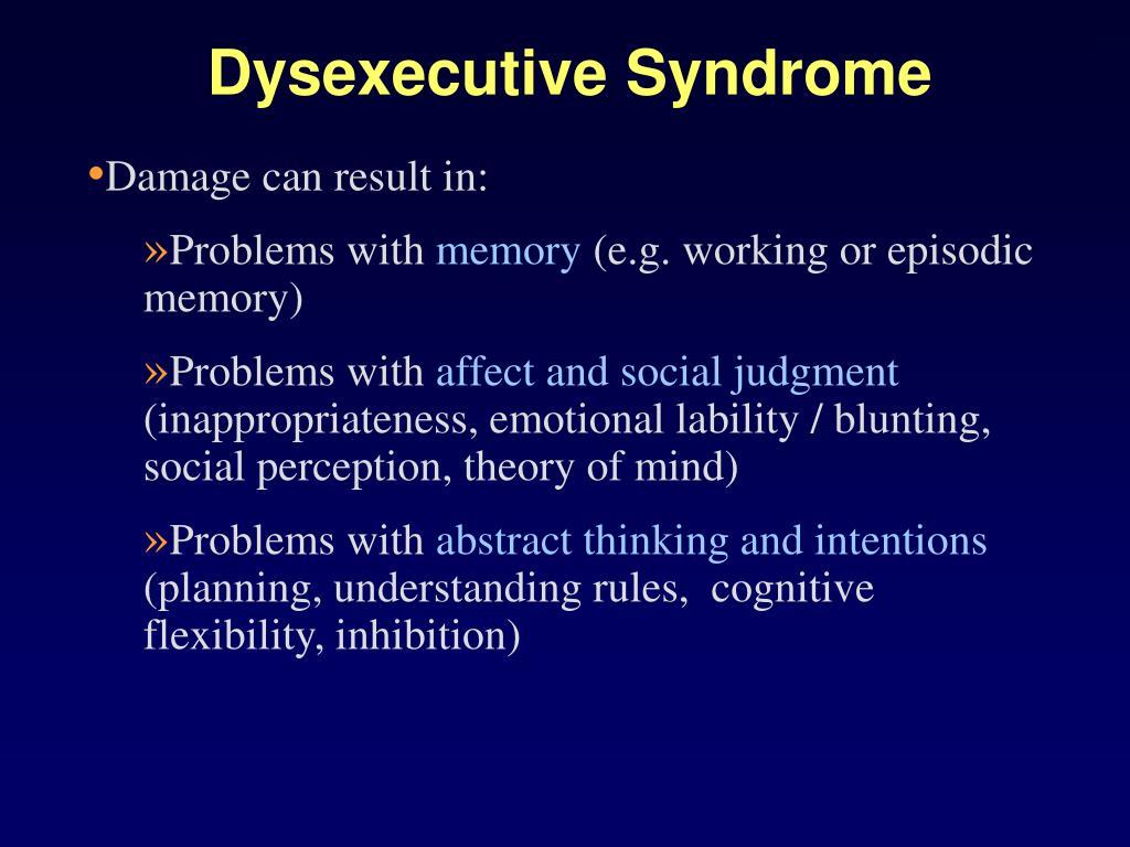 Dysexecutive Syndrome