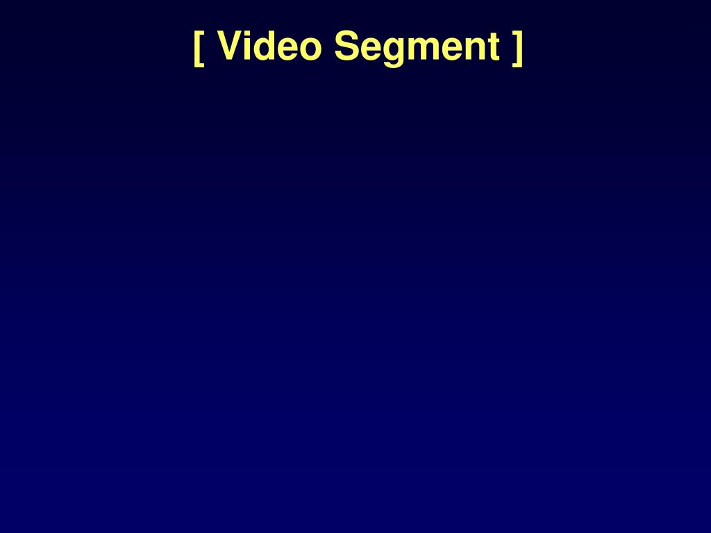 [ Video Segment ]