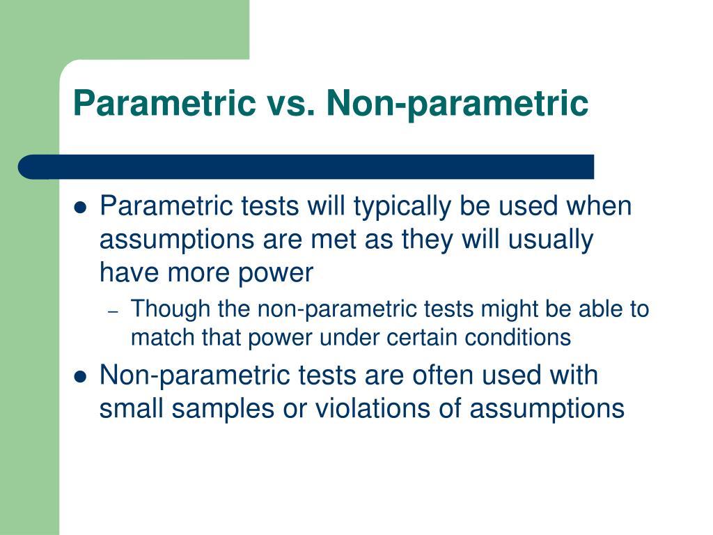 Parametric vs. Non-parametric