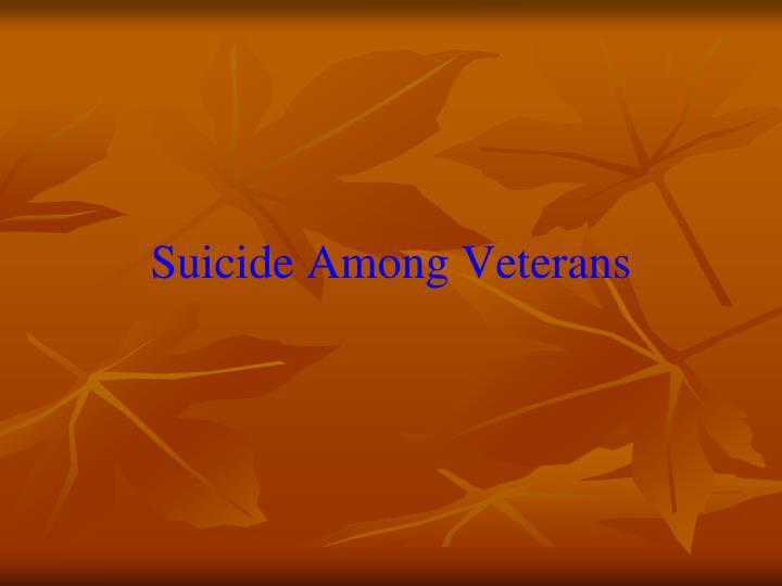 Suicide Among Veterans