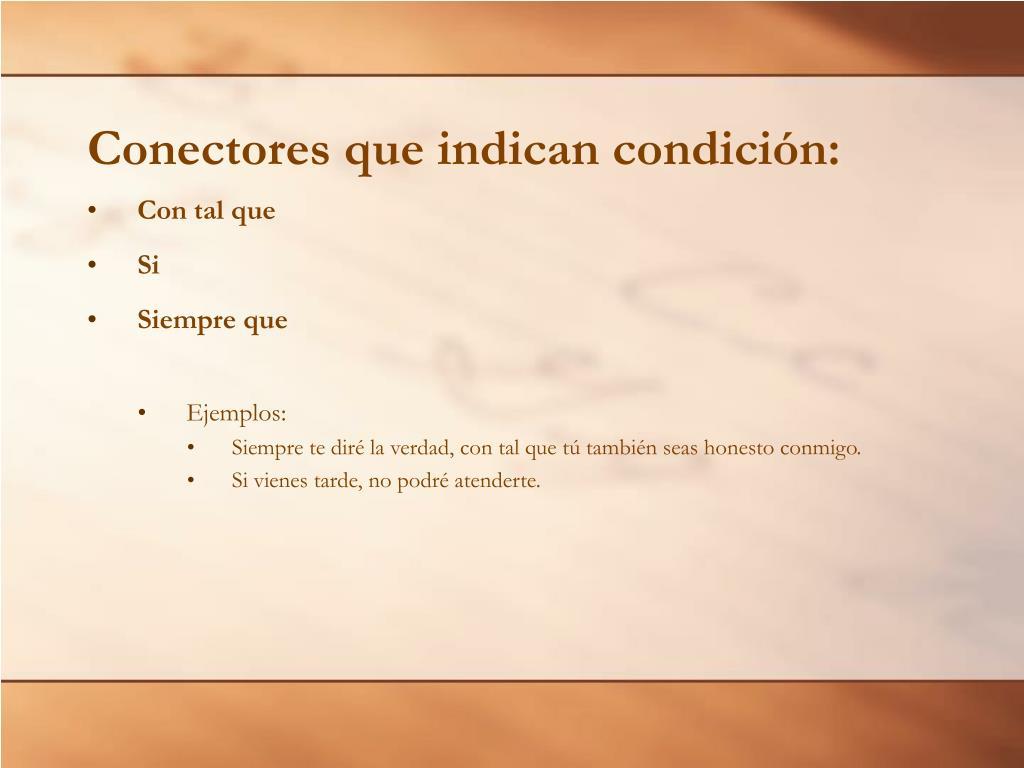 Conectores que indican condición: