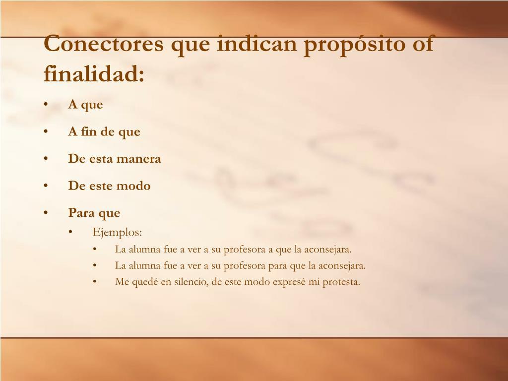Conectores que indican propósito of finalidad: