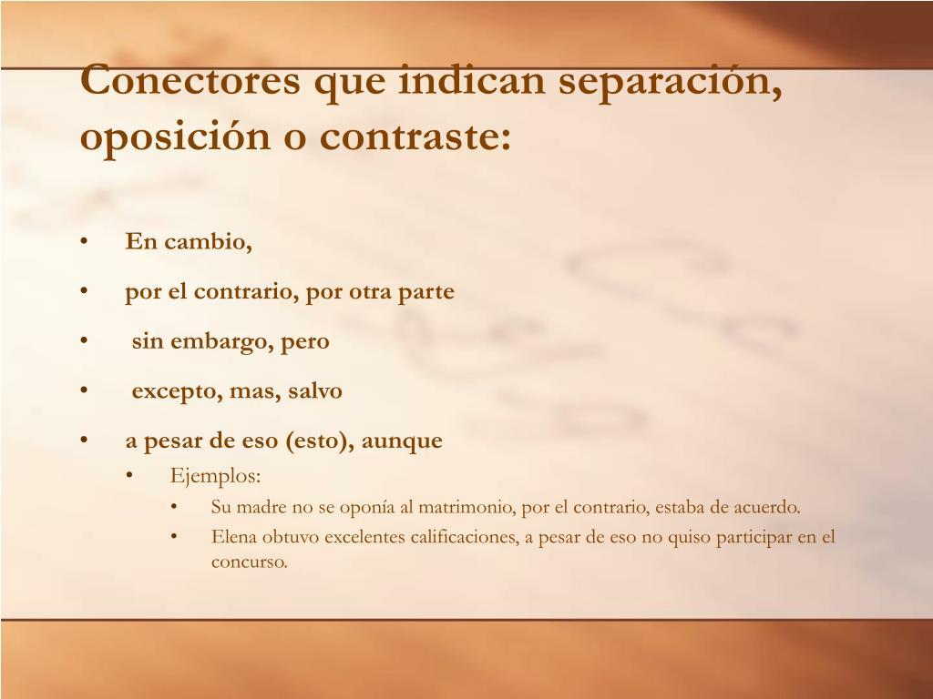 Conectores que indican separación, oposición o contraste:
