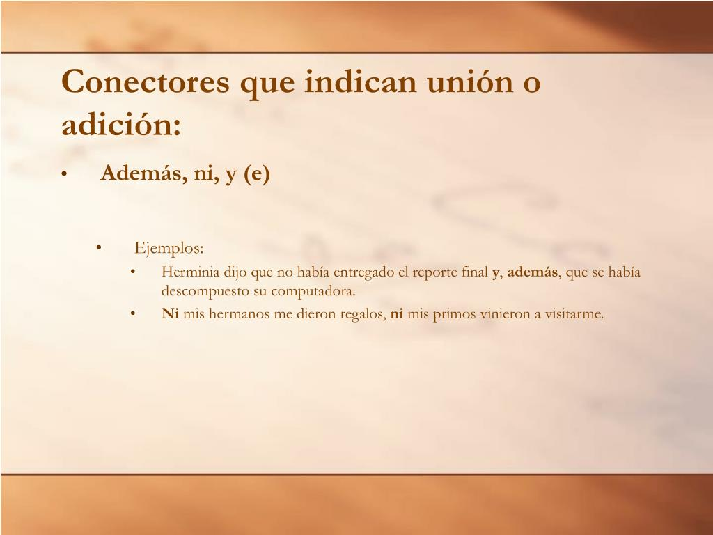 Conectores que indican unión o adición: