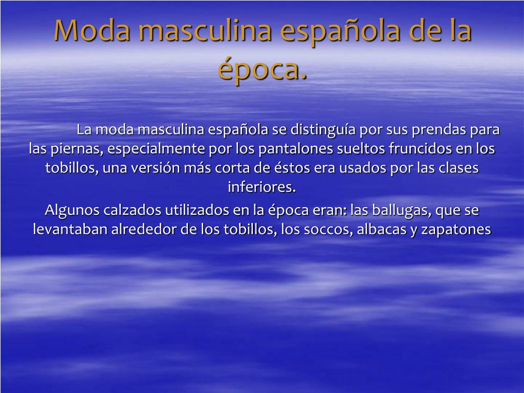 Moda masculina española de la época.