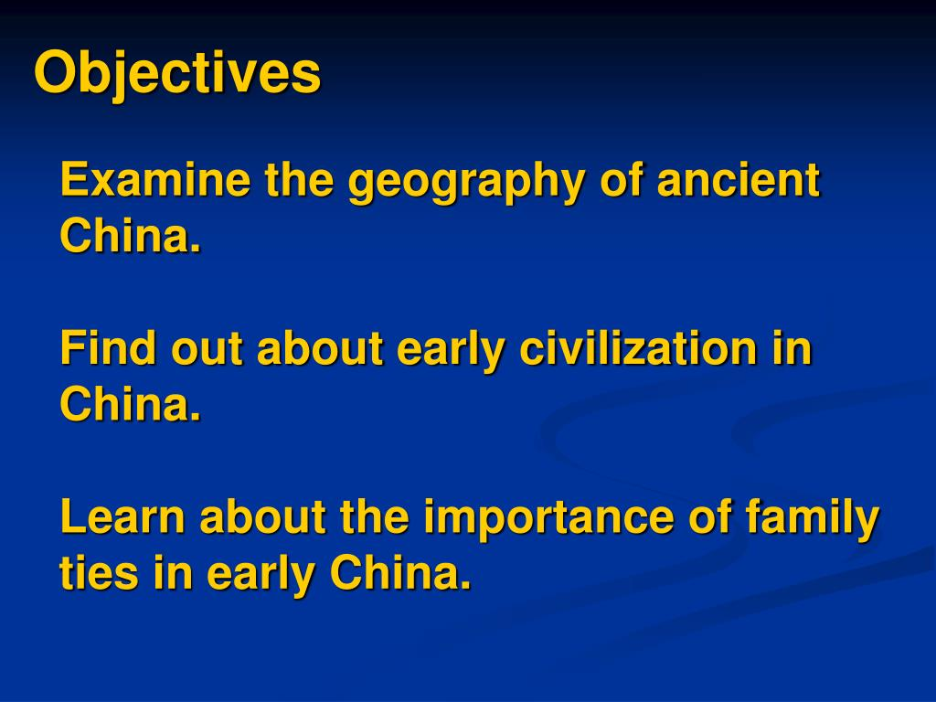 Examine the geography of ancient China.