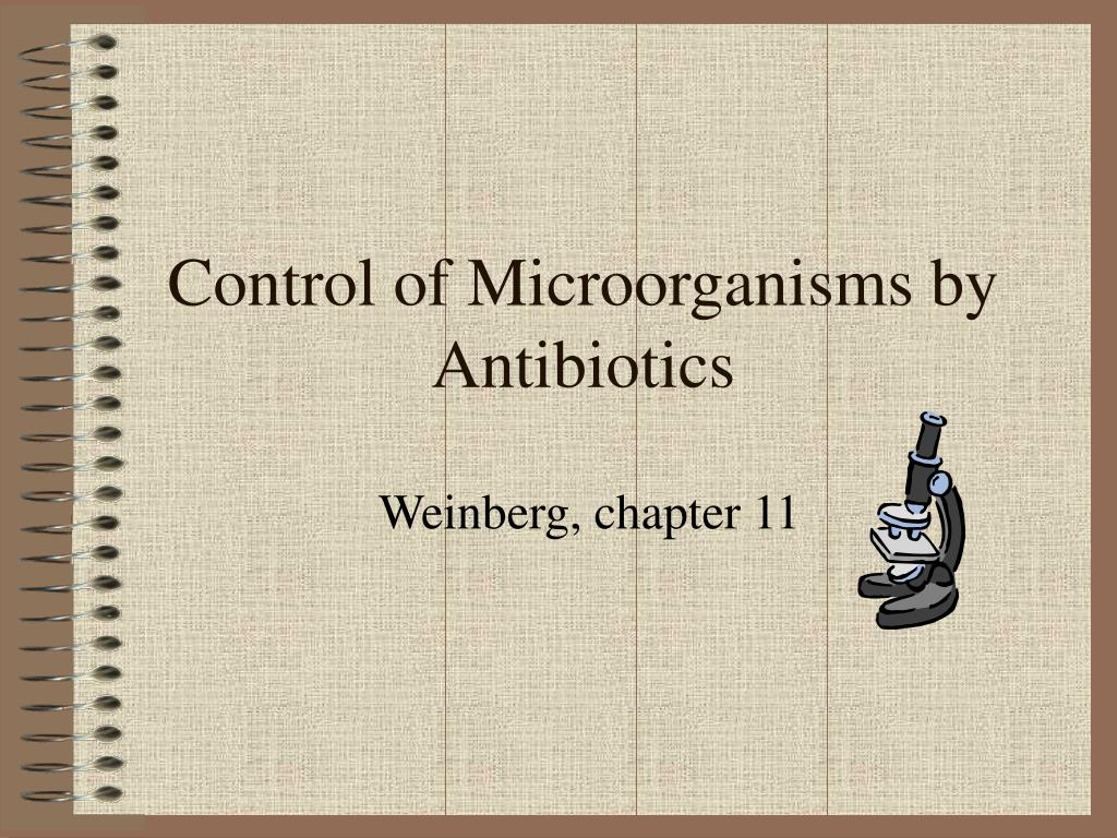 Control of Microorganisms by Antibiotics