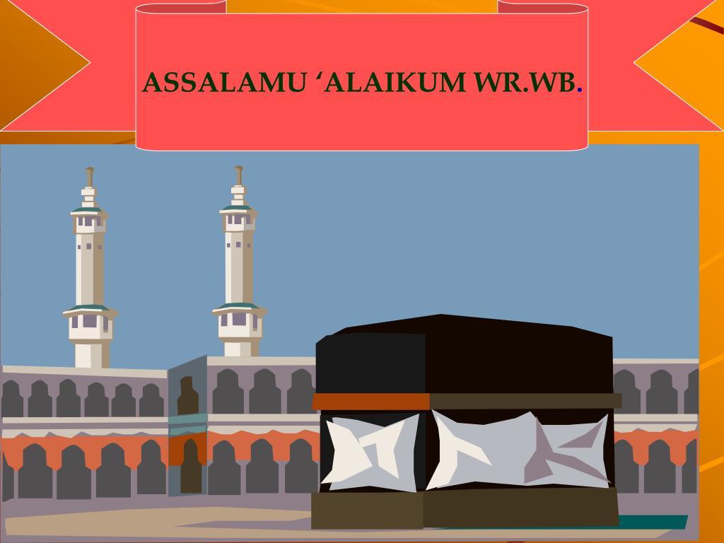 ASSALAMU 'ALAIKUM WR.WB