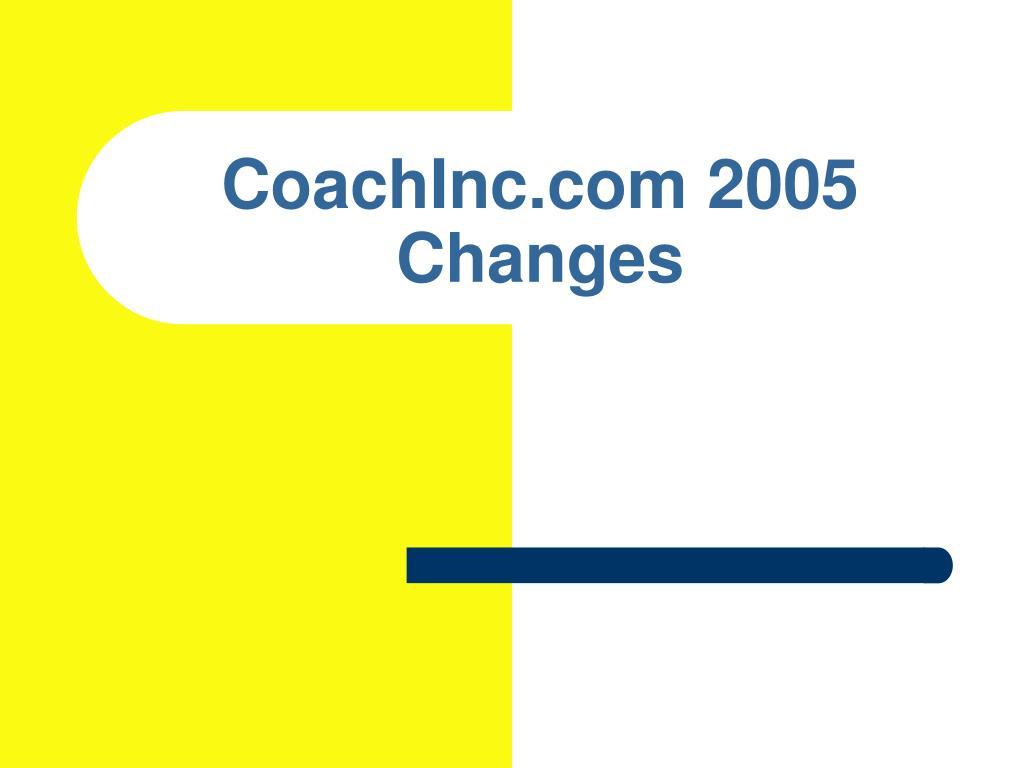 coachinc com 2005 changes