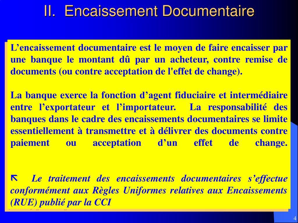 II.  Encaissement Documentaire