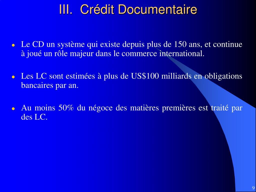 III.  Crédit Documentaire