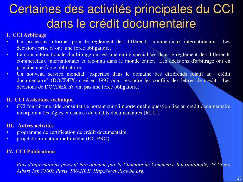 Certaines des activités principales du CCI dans le crédit documentaire