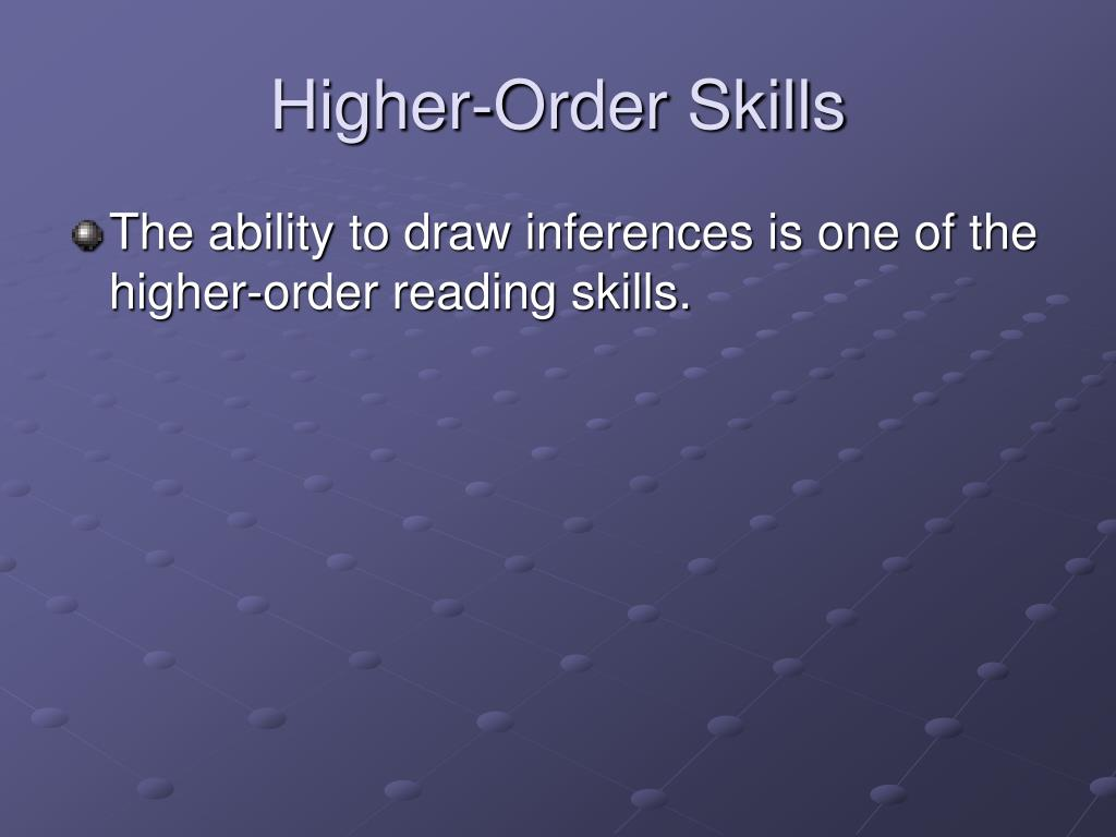 Higher-Order Skills