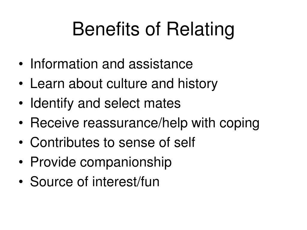 Benefits of Relating