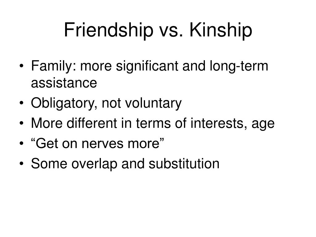 Friendship vs. Kinship