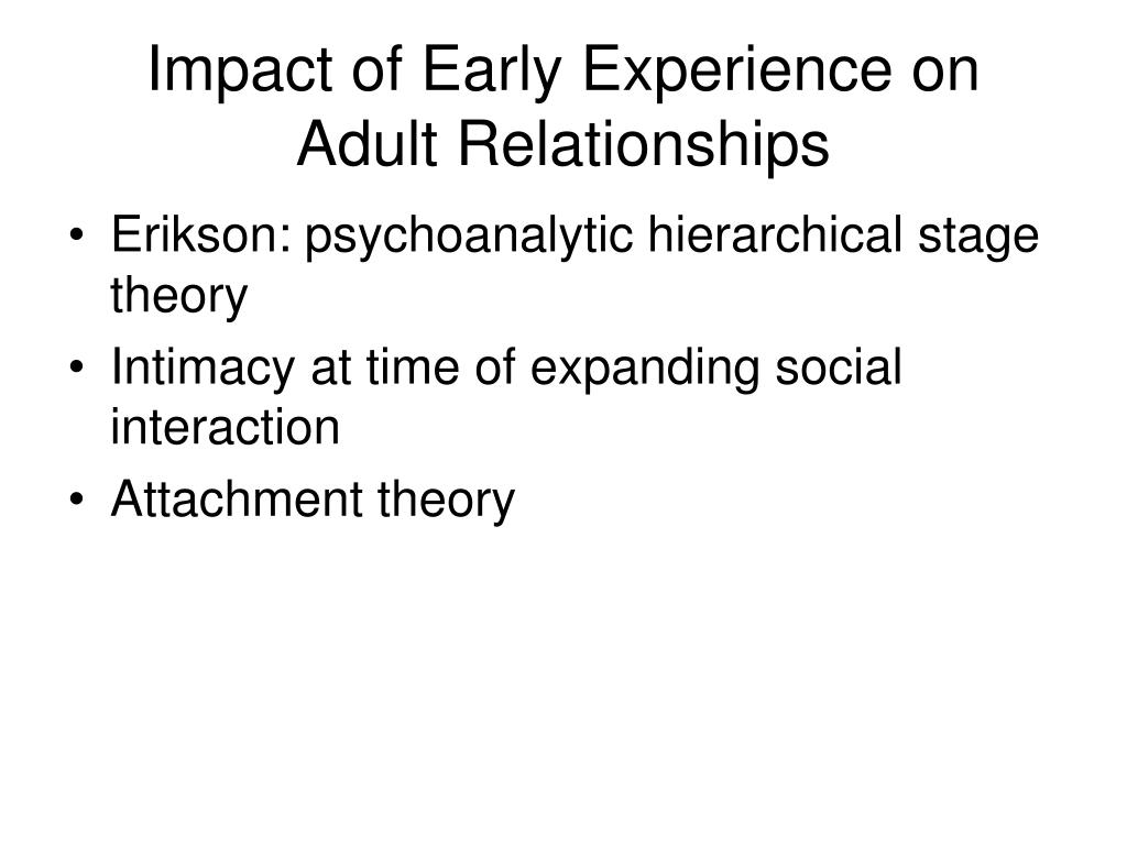 Impact of Early Experience on Adult Relationships