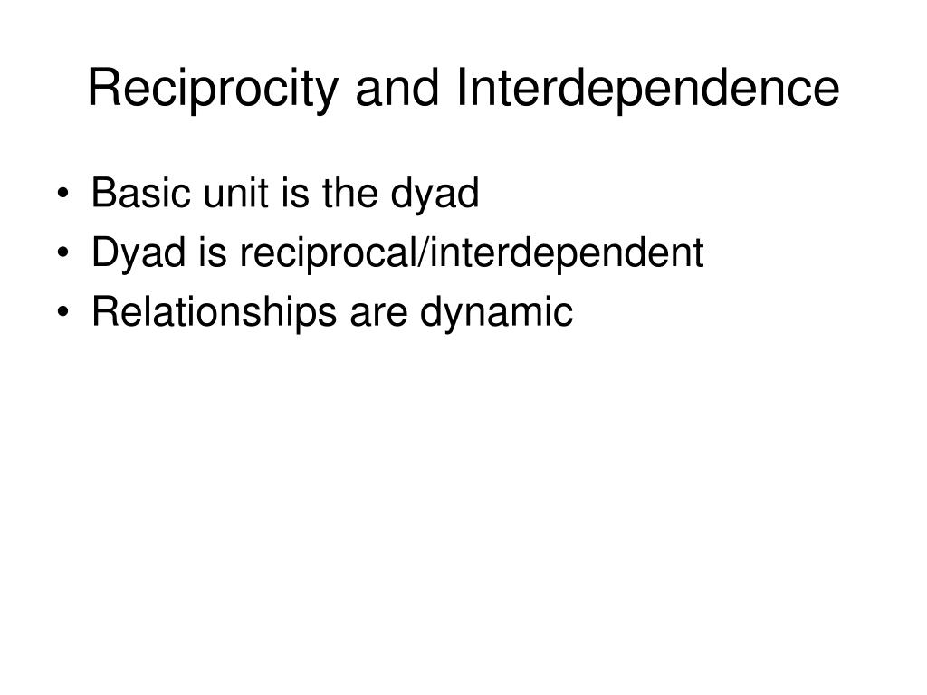 Reciprocity and Interdependence
