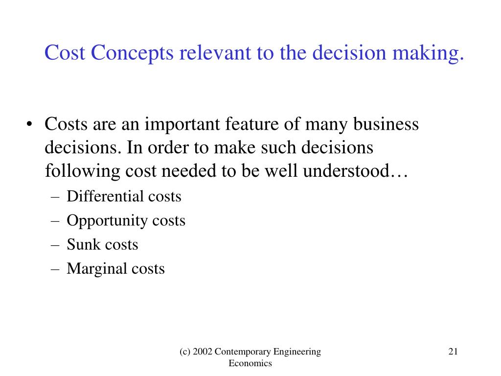 Cost Concepts relevant to the decision making.