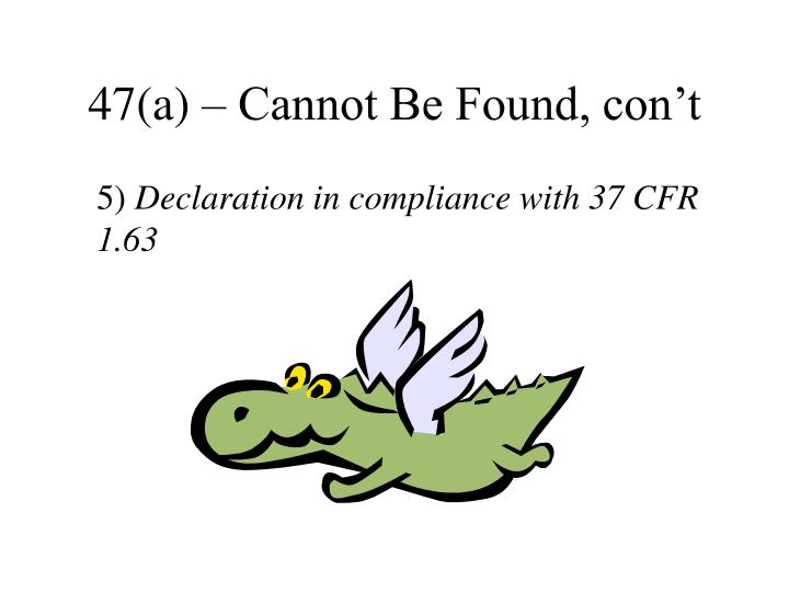 47(a) – Cannot Be Found, con't