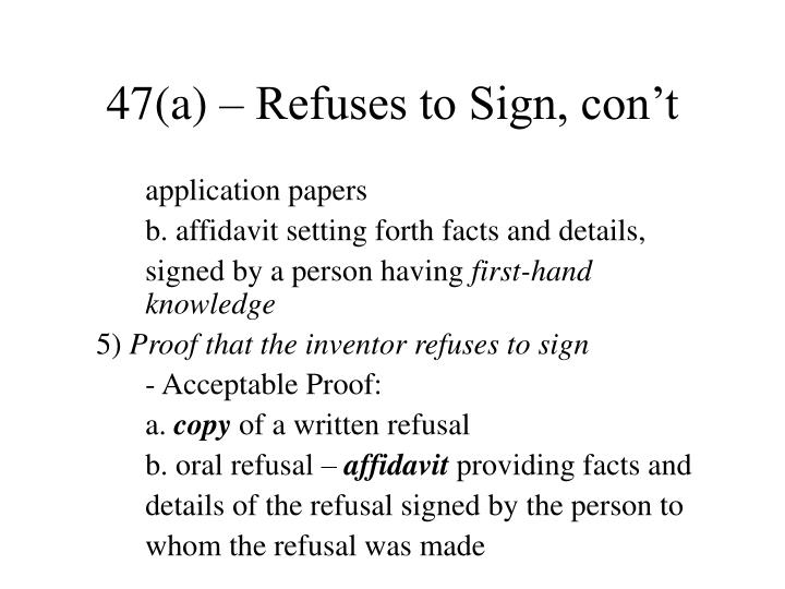 47(a) – Refuses to Sign, con't