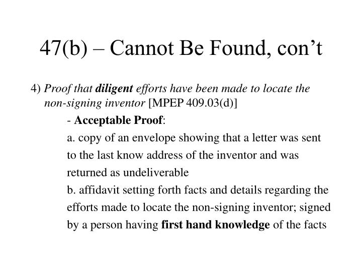 47(b) – Cannot Be Found, con't
