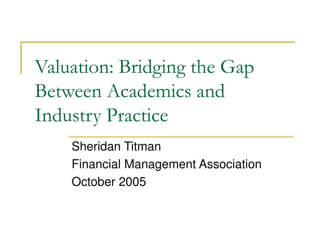 valuation bridging the gap between academics and industry practice