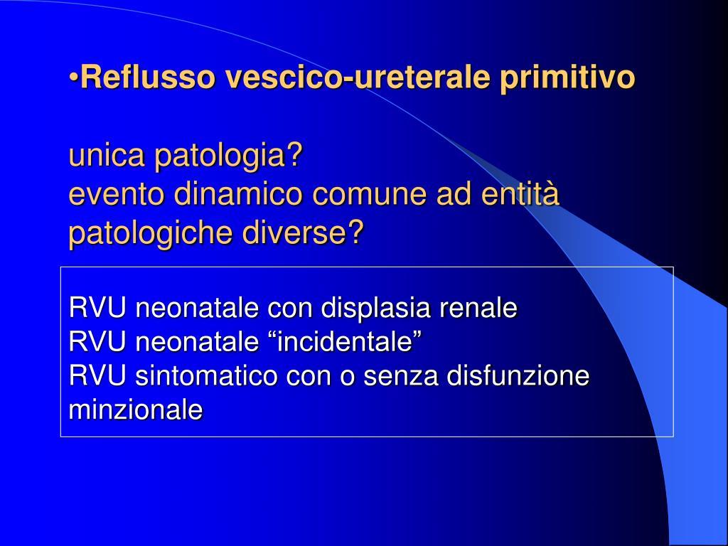 Reflusso vescico-ureterale primitivo