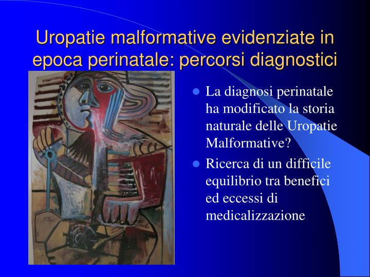 Uropatie malformative evidenziate in epoca perinatale percorsi diagnostici