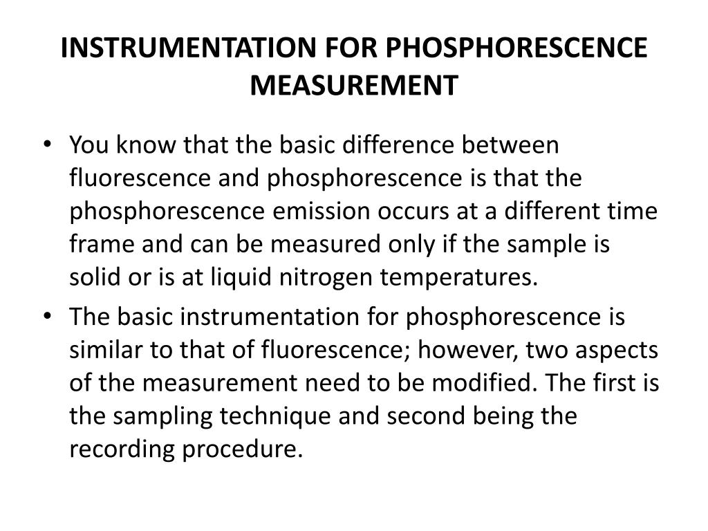 INSTRUMENTATION FOR PHOSPHORESCENCE