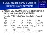 5 25 coupon bond 3 years to maturity yearly payments