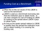 funding cost as a benchmark