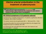 uterine arterial embolization in the treatment of adenomyosis