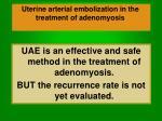 uterine arterial embolization in the treatment of adenomyosis52