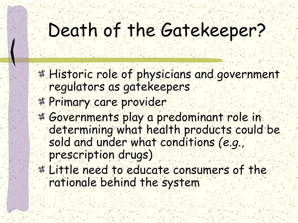 Death of the Gatekeeper?