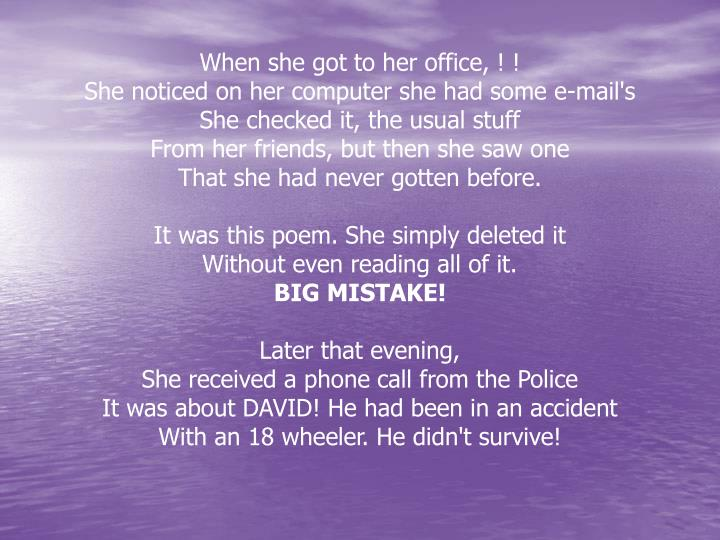 When she got to her office, ! !