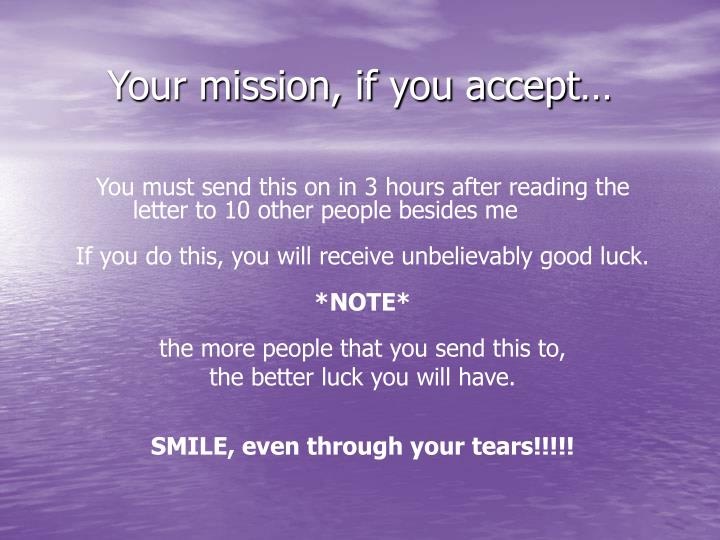 Your mission, if you accept…
