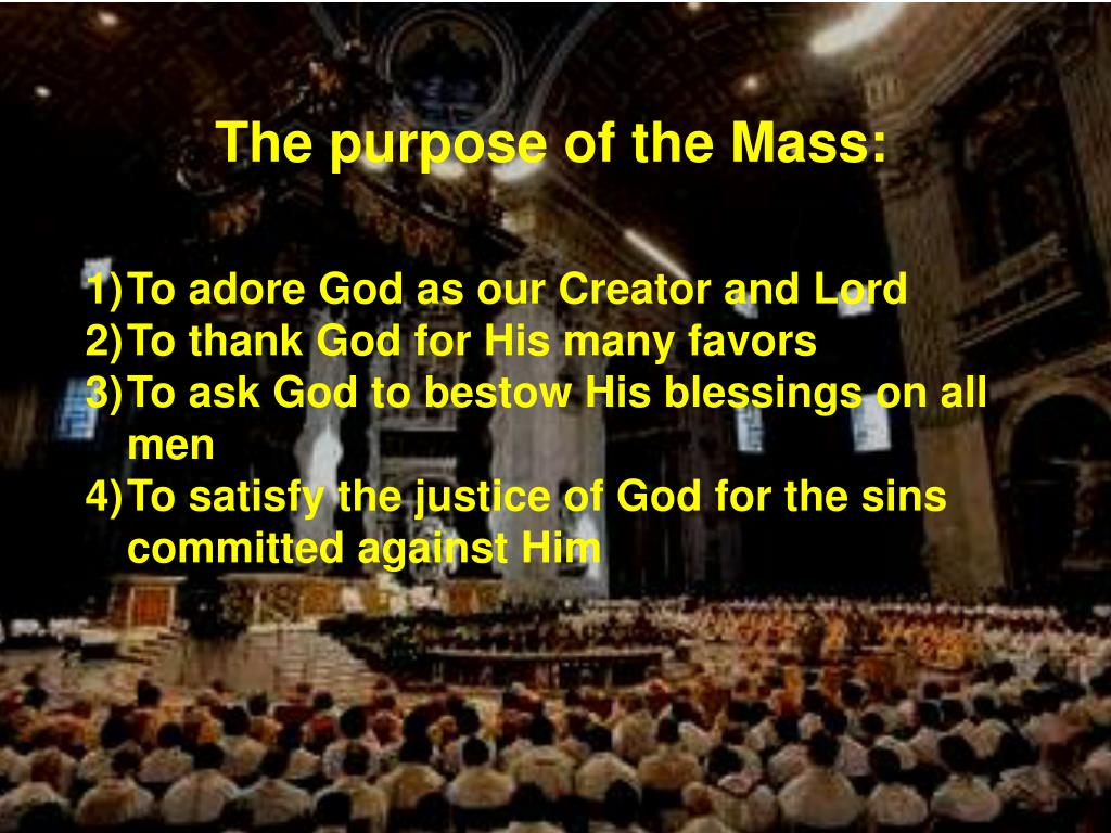 The purpose of the Mass: