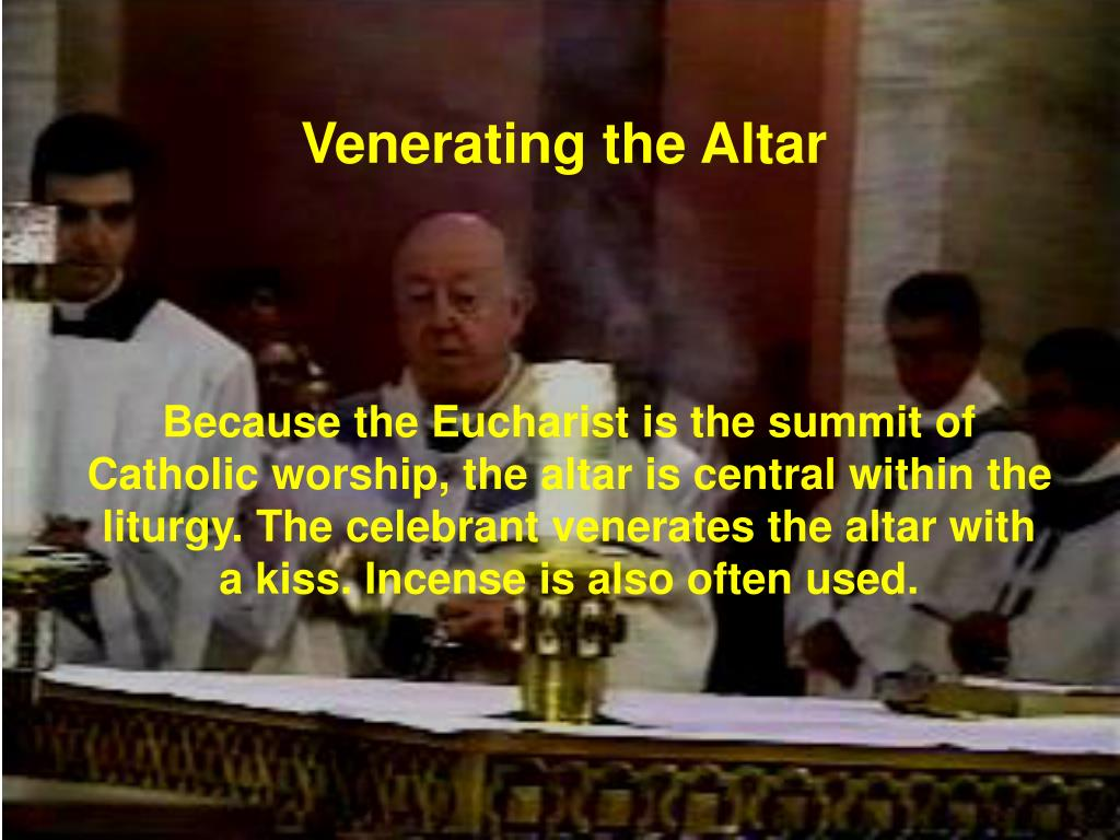 Venerating the Altar