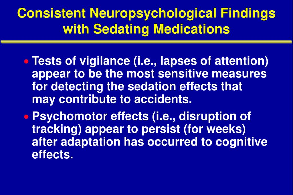 Consistent Neuropsychological Findings with Sedating Medications